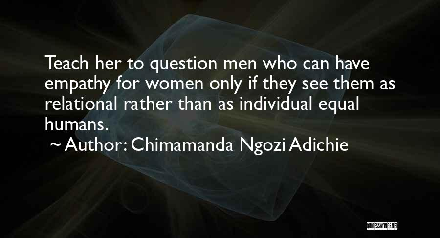 Humans Are Not Equal Quotes By Chimamanda Ngozi Adichie