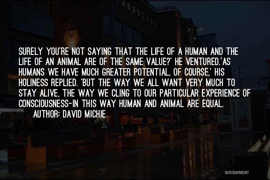 Humans Are Not Equal Quotes By David Michie