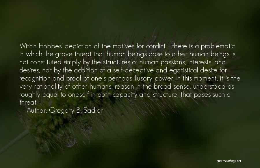 Humans Are Not Equal Quotes By Gregory B. Sadler