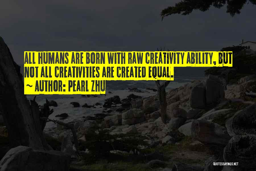 Humans Are Not Equal Quotes By Pearl Zhu