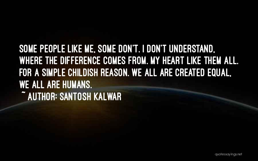 Humans Are Not Equal Quotes By Santosh Kalwar