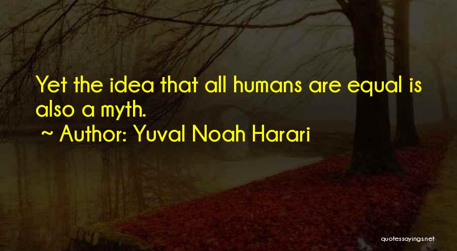 Humans Are Not Equal Quotes By Yuval Noah Harari