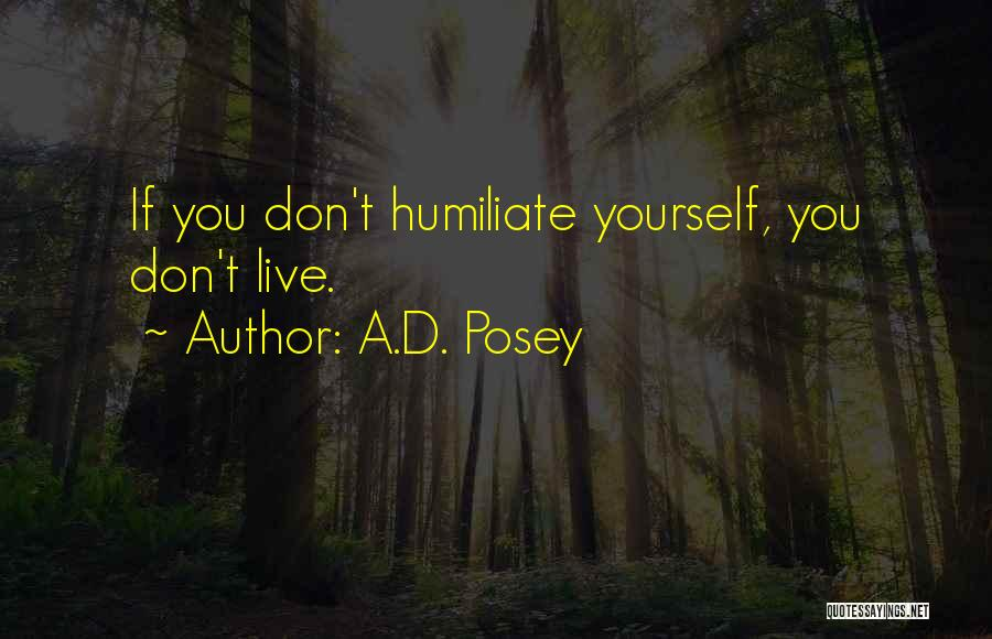 Humiliate Me Quotes By A.D. Posey