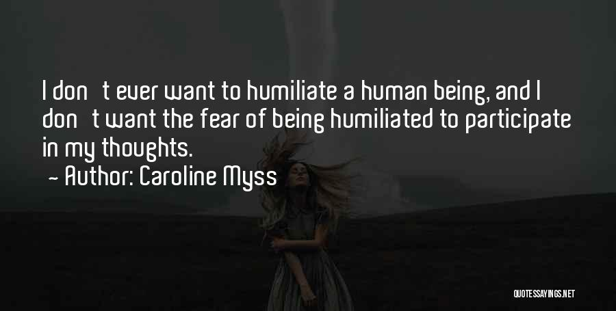 Humiliate Me Quotes By Caroline Myss