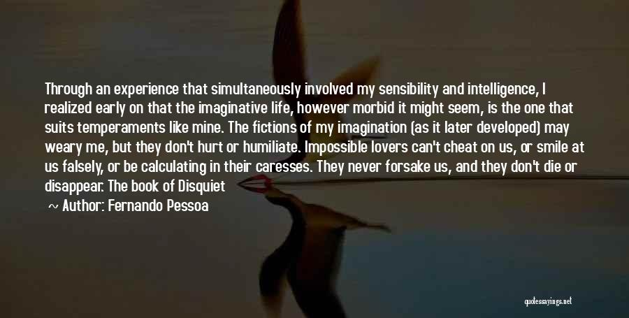 Humiliate Me Quotes By Fernando Pessoa