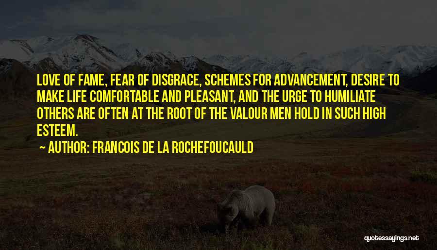 Humiliate Me Quotes By Francois De La Rochefoucauld