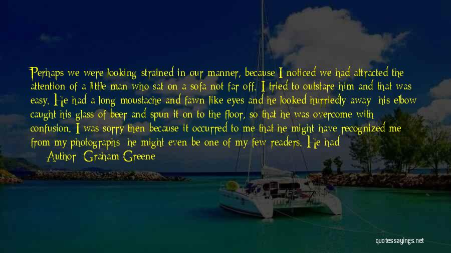 Humiliate Me Quotes By Graham Greene