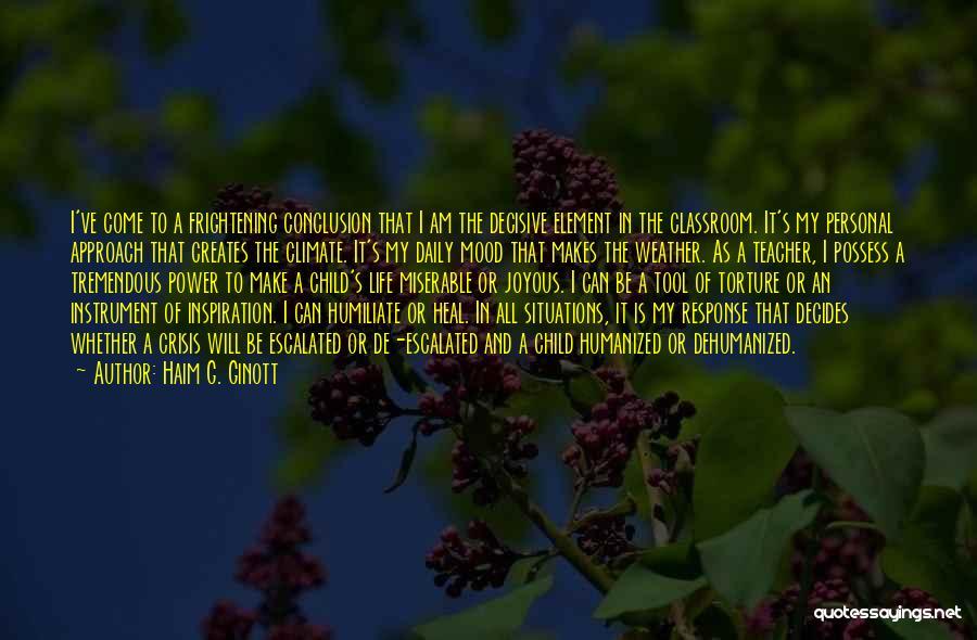 Humiliate Me Quotes By Haim G. Ginott