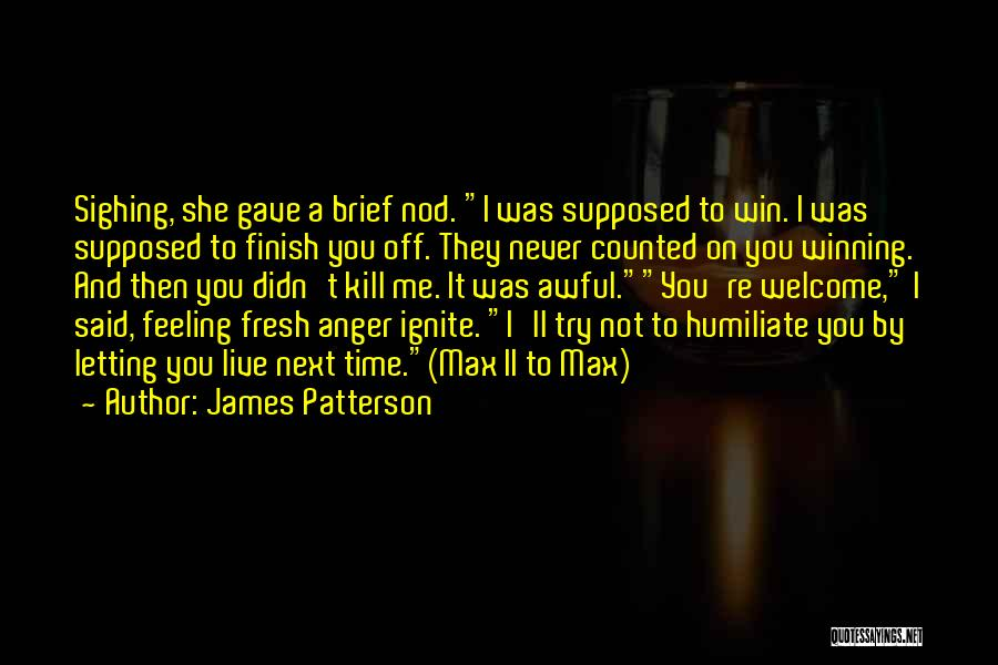 Humiliate Me Quotes By James Patterson