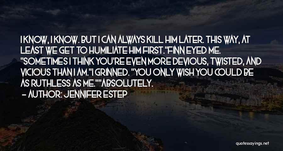 Humiliate Me Quotes By Jennifer Estep