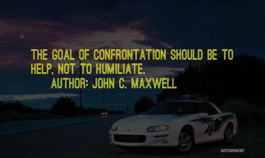 Humiliate Me Quotes By John C. Maxwell