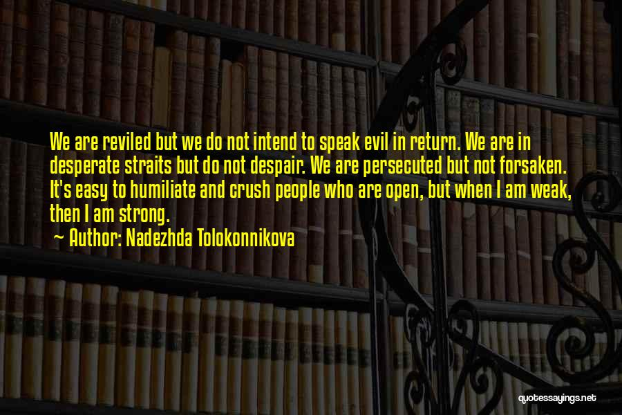 Humiliate Me Quotes By Nadezhda Tolokonnikova