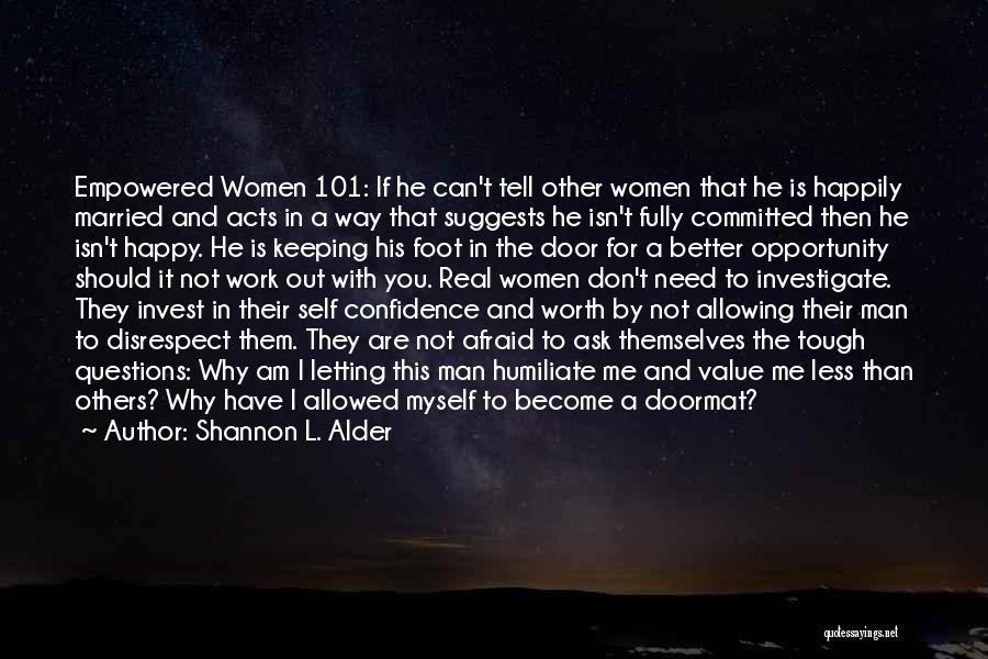 Humiliate Me Quotes By Shannon L. Alder