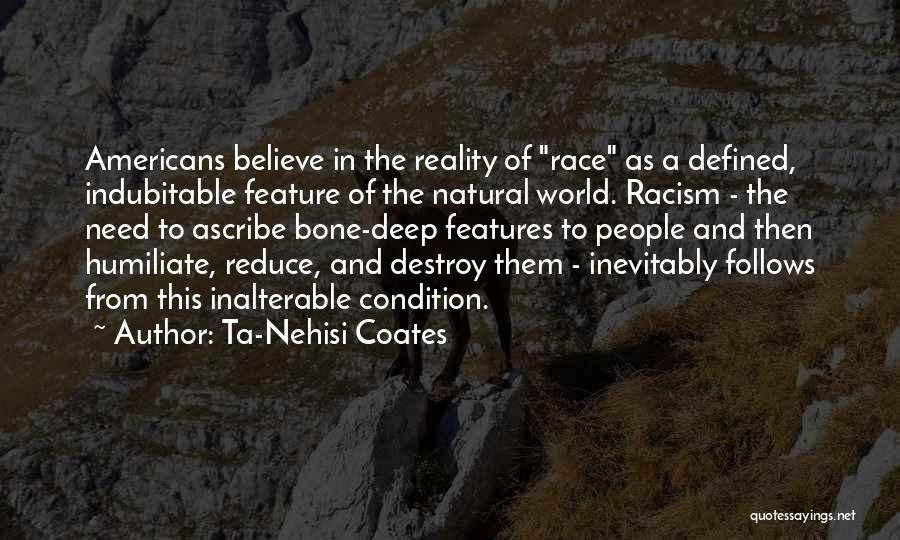 Humiliate Me Quotes By Ta-Nehisi Coates