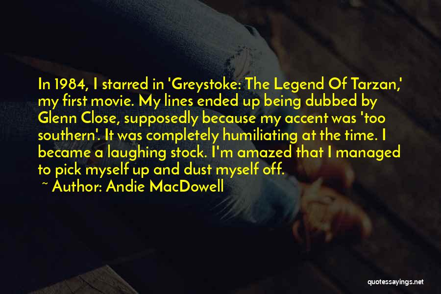Humiliating Quotes By Andie MacDowell