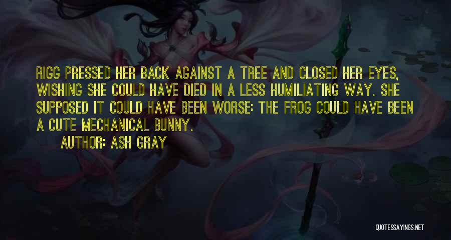 Humiliating Quotes By Ash Gray
