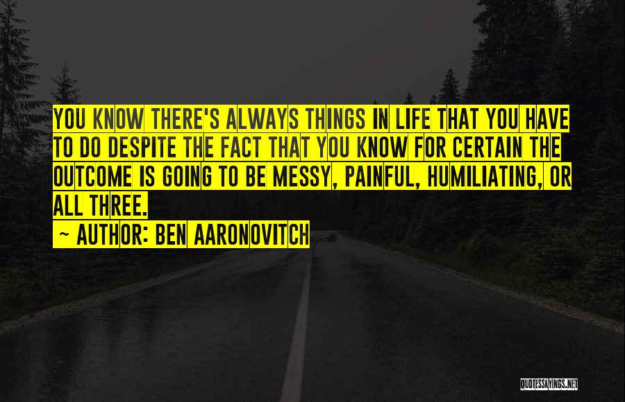 Humiliating Quotes By Ben Aaronovitch