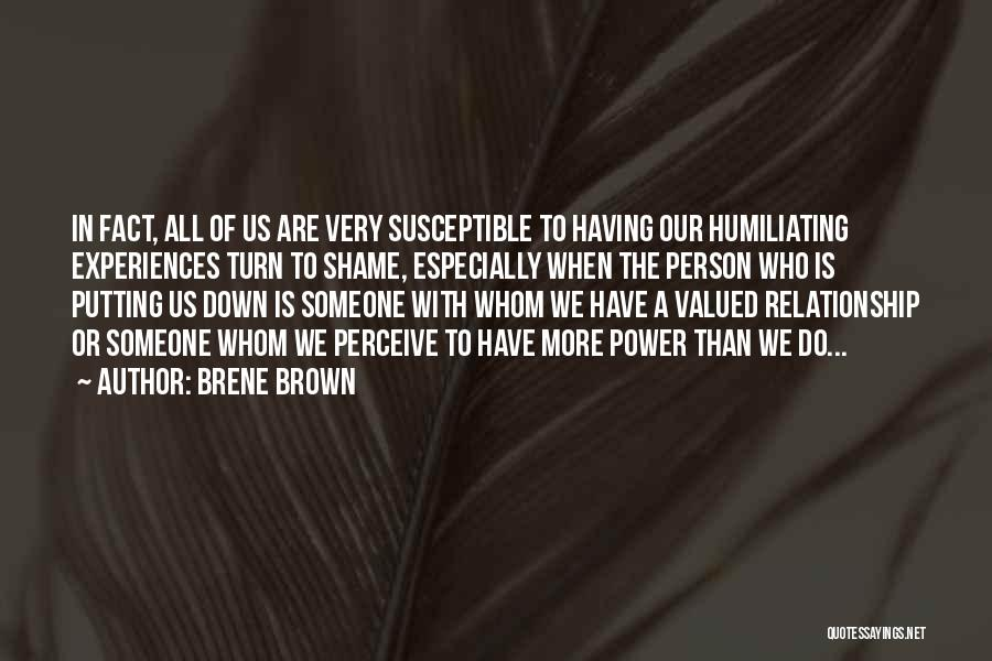Humiliating Quotes By Brene Brown