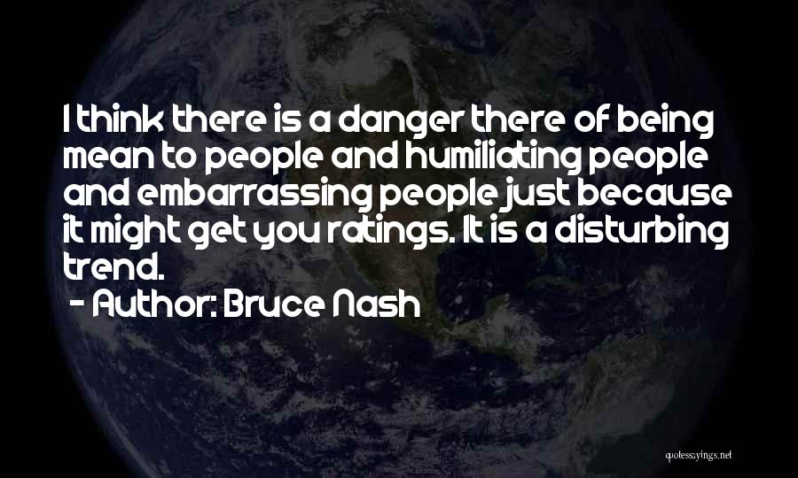 Humiliating Quotes By Bruce Nash