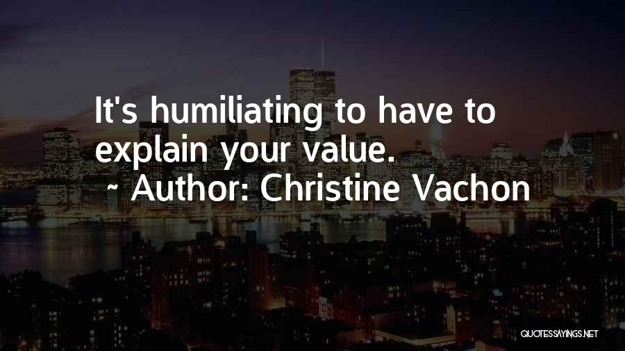 Humiliating Quotes By Christine Vachon