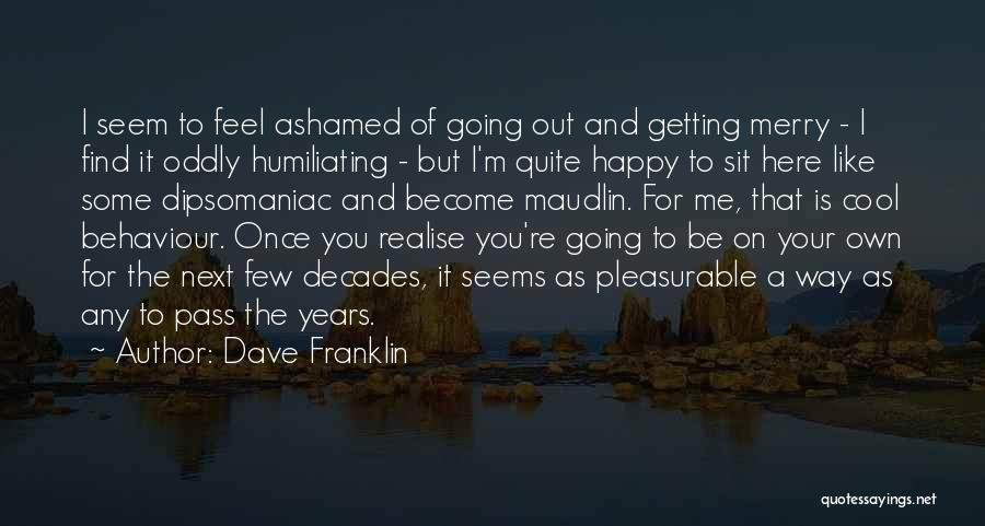 Humiliating Quotes By Dave Franklin