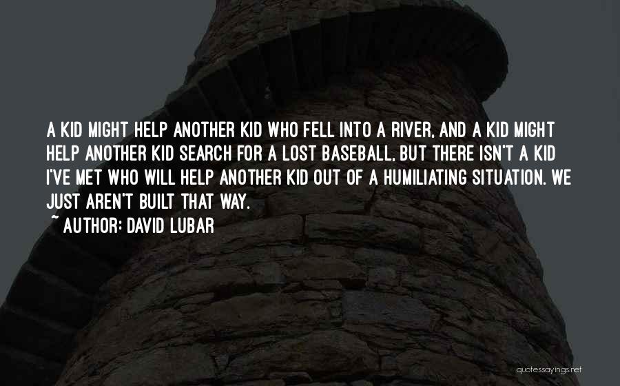 Humiliating Quotes By David Lubar