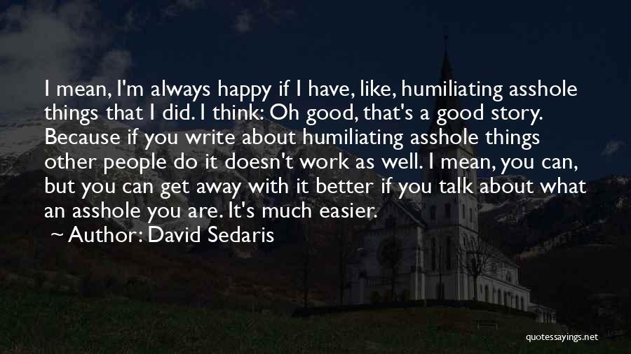 Humiliating Quotes By David Sedaris