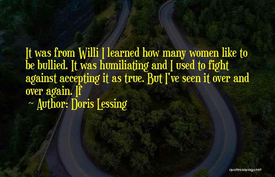 Humiliating Quotes By Doris Lessing