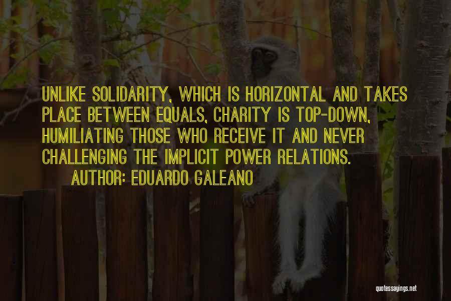 Humiliating Quotes By Eduardo Galeano