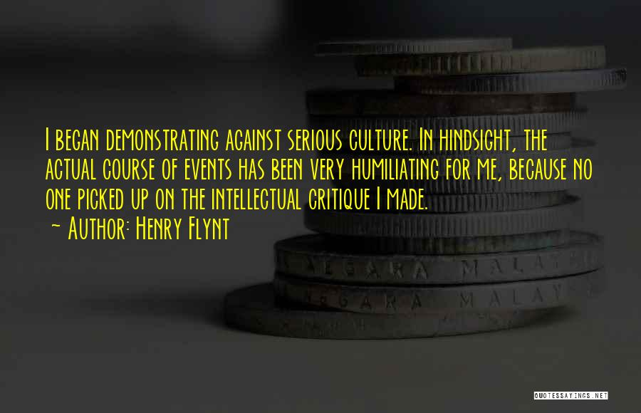 Humiliating Quotes By Henry Flynt