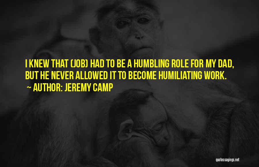Humiliating Quotes By Jeremy Camp