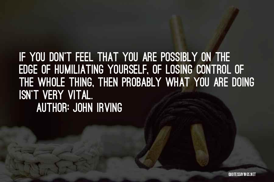 Humiliating Quotes By John Irving