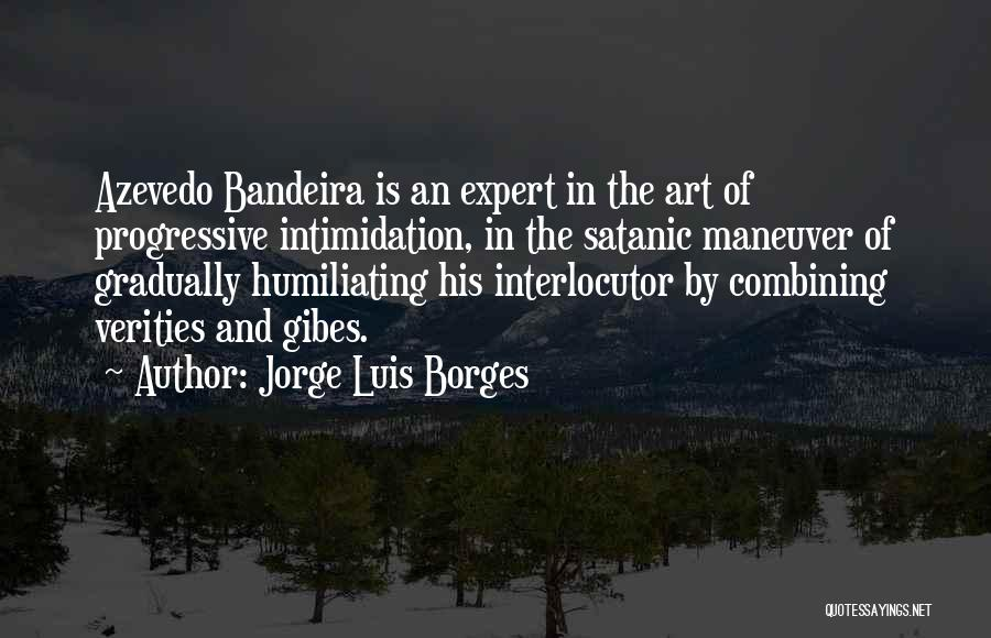 Humiliating Quotes By Jorge Luis Borges