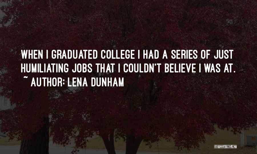 Humiliating Quotes By Lena Dunham
