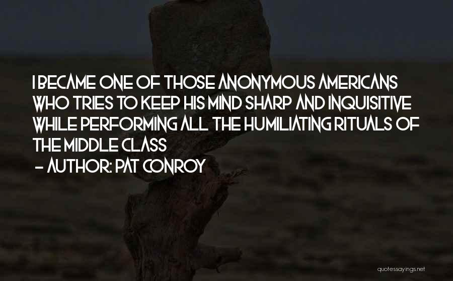 Humiliating Quotes By Pat Conroy