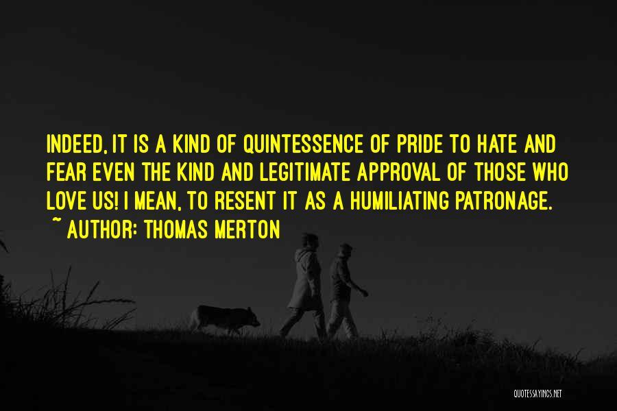 Humiliating Quotes By Thomas Merton