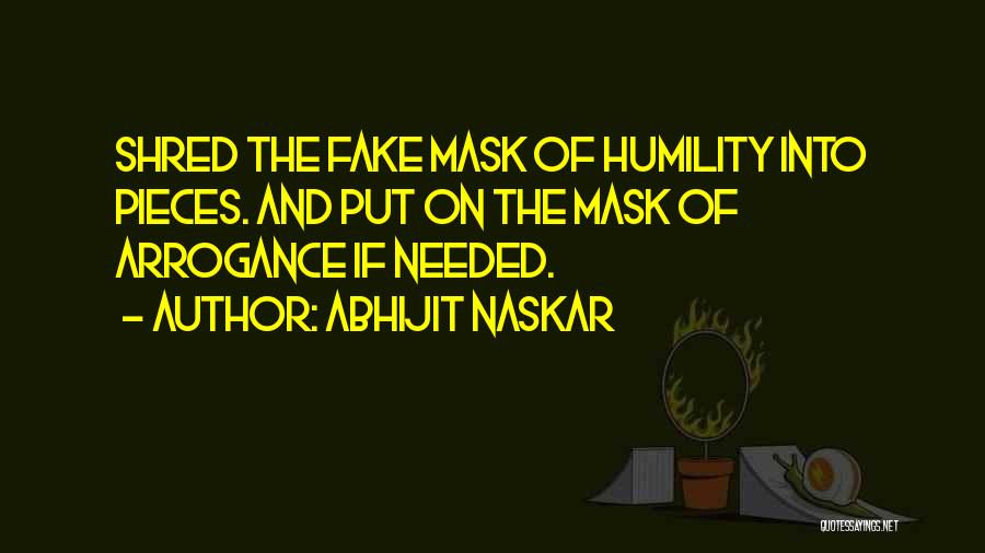 Humility And Arrogance Quotes By Abhijit Naskar