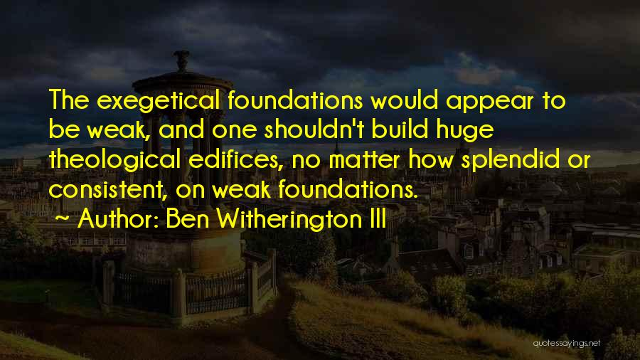 Humility And Arrogance Quotes By Ben Witherington III