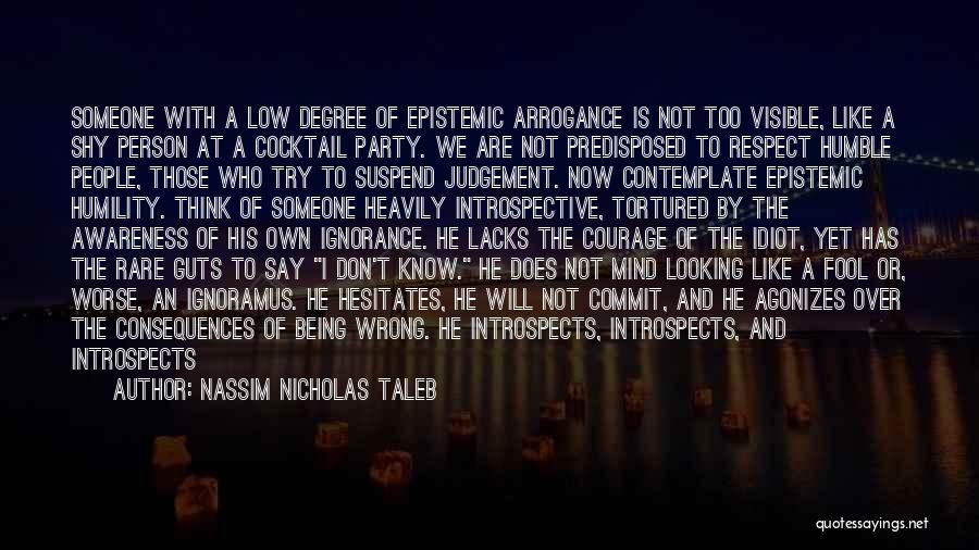 Humility And Arrogance Quotes By Nassim Nicholas Taleb