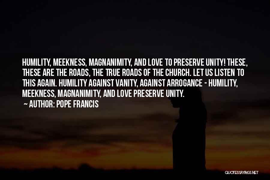 Humility And Arrogance Quotes By Pope Francis