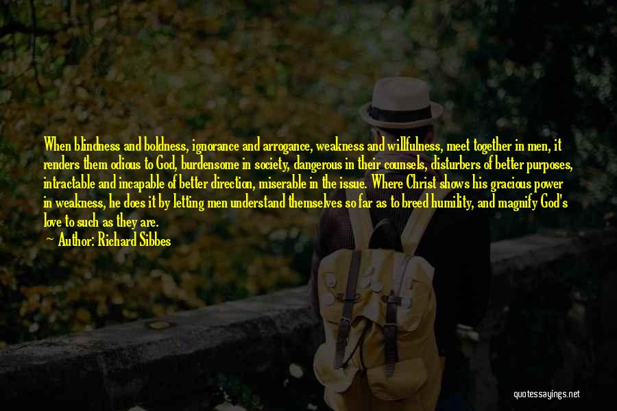 Humility And Arrogance Quotes By Richard Sibbes