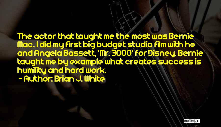 Humility And Hard Work Quotes By Brian J. White