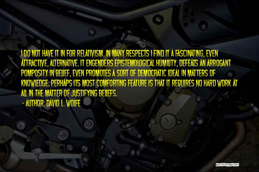 Humility And Hard Work Quotes By David L. Wolfe