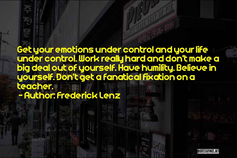 Humility And Hard Work Quotes By Frederick Lenz