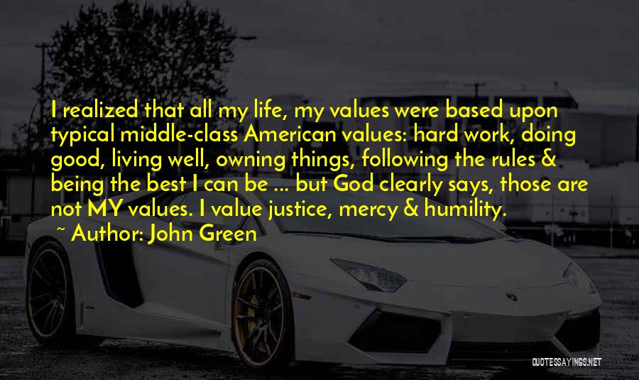 Humility And Hard Work Quotes By John Green