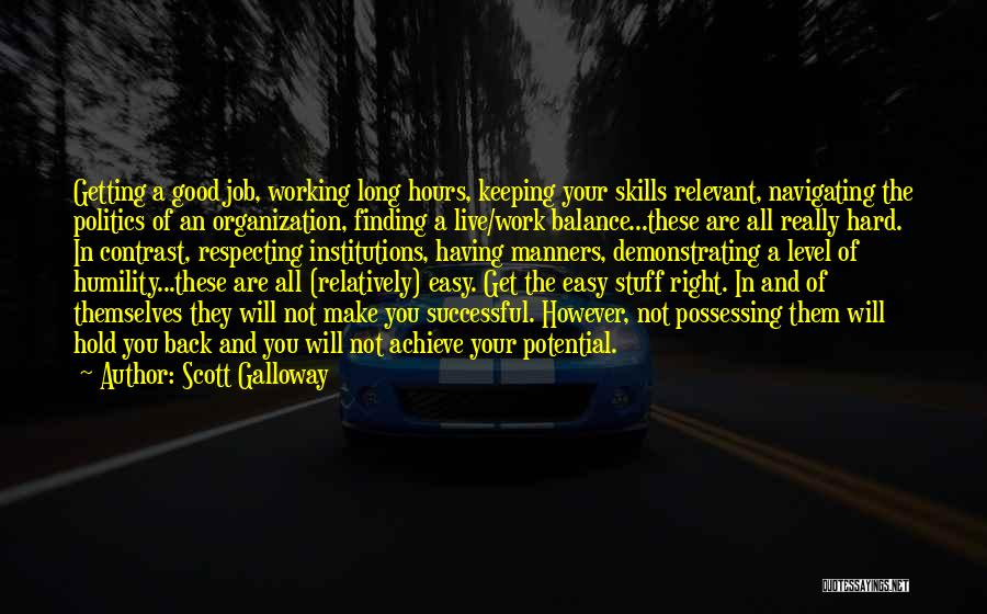 Humility And Hard Work Quotes By Scott Galloway