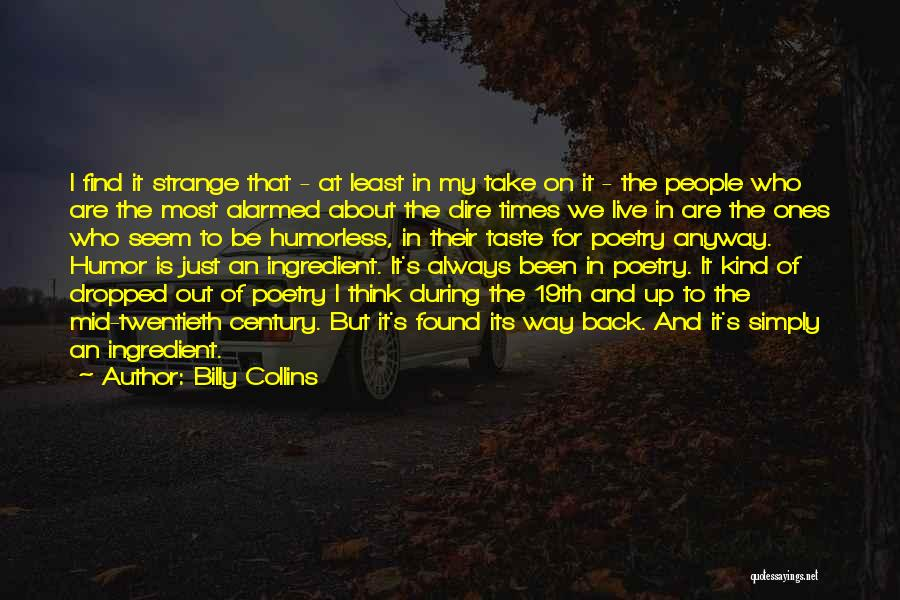 Humorless Quotes By Billy Collins