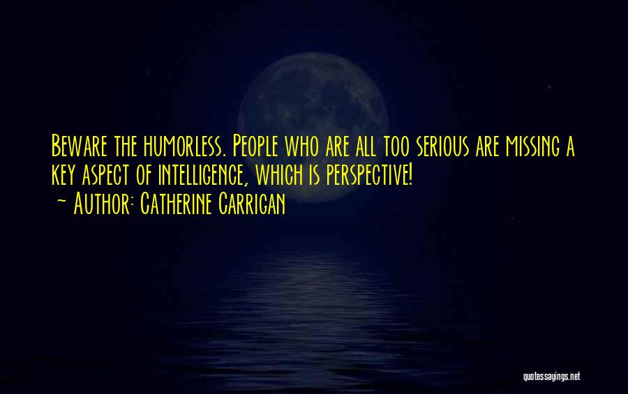 Humorless Quotes By Catherine Carrigan