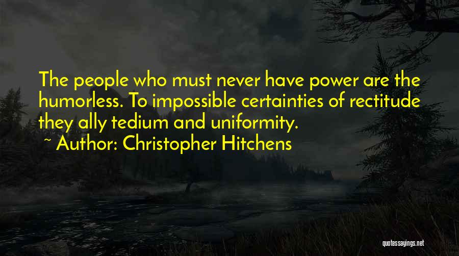 Humorless Quotes By Christopher Hitchens
