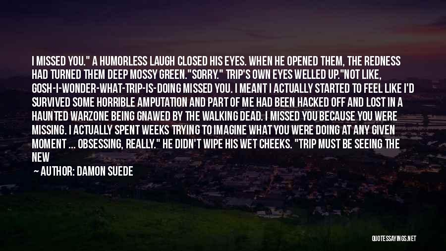 Humorless Quotes By Damon Suede